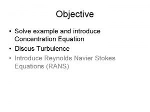 Objective Solve example and introduce Concentration Equation Discus