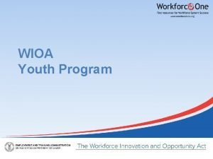 WIOA Youth Program Changes to Youth Eligibility InSchool