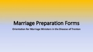 Marriage Preparation Forms Orientation for Marriage Ministers in