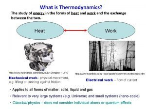 What is Thermodynamics The study of energy in