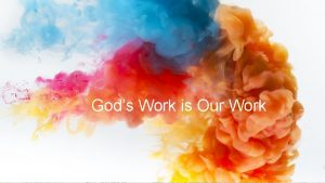 Gods Work is Our Work The evangelistic harvest