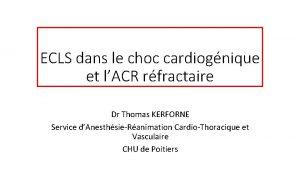 ECLS dans le choc cardiognique et lACR rfractaire