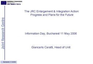 The JRC Enlargement Integration Action Progress and Plans