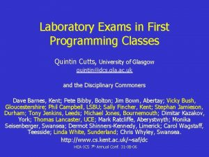 Laboratory Exams in First Programming Classes Quintin Cutts