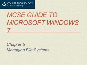 MCSE GUIDE TO MICROSOFT WINDOWS 7 Chapter 5