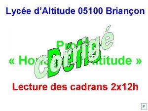 Lyce dAltitude 05100 Brianon Projet Horloges dAltitude Lecture