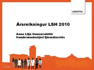 rsreikningur LSH 2010 Anna Lilja Gunnarsdttir framkvmdastjri fjrmlasvis