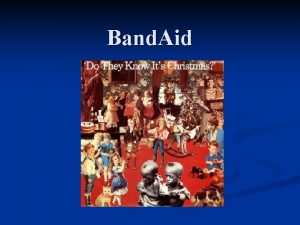 Band Aid The beginning of Band Aid Founded