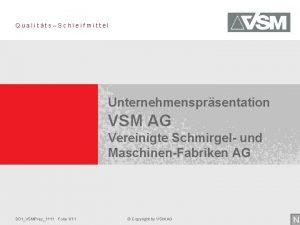 QualittsSchleifmittel Unternehmensprsentation VSM AG Vereinigte Schmirgel und MaschinenFabriken