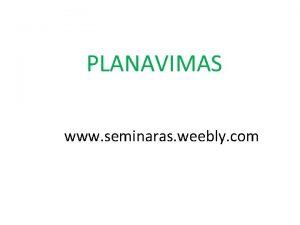 PLANAVIMAS www seminaras weebly com i dien mokytojai