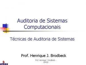 Auditoria de Sistemas Computacionais Tcnicas de Auditoria de