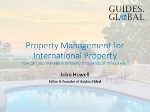 Property Management for International Property How can you