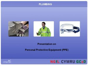 PLUMBING Presentation on Personal Protective Equipment PPE Personal