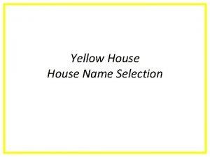 Yellow House Name Selection Jesse Owens Jesse Owens