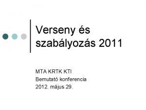 Verseny s szablyozs 2011 MTA KRTK KTI Bemutat