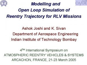 Modelling and Open Loop Simulation of Reentry Trajectory