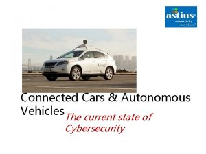 Connected Cars Autonomous Vehicles The current state of