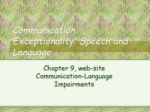 Communication Exceptionality Speech and Language Chapter 9 website