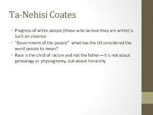 TaNehisi Coates Progress of white people those who