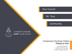 Compulsory Purchase Orders Friend or Foe Joe Mc