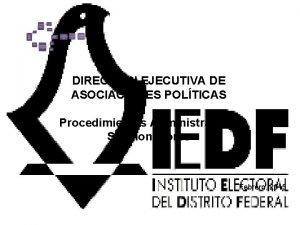 DIRECCIN EJECUTIVA DE ASOCIACIONES POLTICAS Procedimientos Administrativos Sancionadores