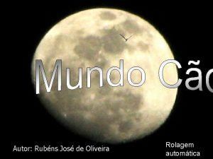 Autor Rubns Jos de Oliveira Rolagem automtica Cruel