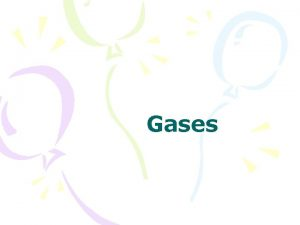 Gases GASES manometers Kinetic theory of gases pressure