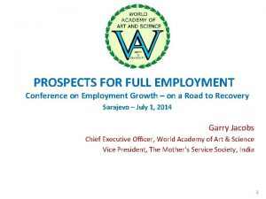 PROSPECTS FOR FULL EMPLOYMENT Conference on Employment Growth