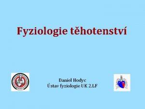 Fyziologie thotenstv Daniel Hodyc stav fyziologie UK 2