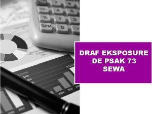 DRAF EKSPOSURE DE PSAK 73 SEWA DE PSAK