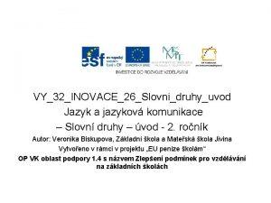 VY32INOVACE26Slovnidruhyuvod Jazyk a jazykov komunikace Slovn druhy vod