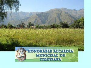 DESCRIPCIN DEL MUNICIPIO El Municipio de Tiquipaya corresponde