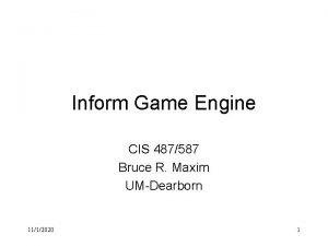 Inform Game Engine CIS 487587 Bruce R Maxim