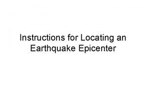 Instructions for Locating an Earthquake Epicenter Earthquake Waves