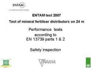 ENTAM test 2007 Test of mineral fertiliser distributors