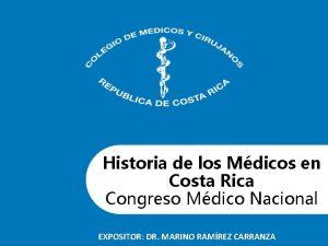 Historia de los Mdicos en Costa Rica Congreso