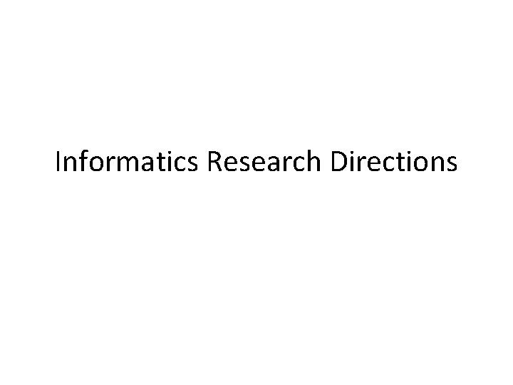 Informatics Research Directions Sys MOEra Sys BIO Workflows
