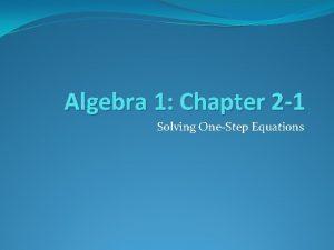 Algebra 1 Chapter 2 1 Solving OneStep Equations