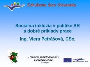 Zdruenie ien Slovenska Socilna inklzia v politike SR