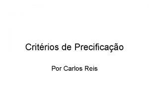 Critrios de Precificao Por Carlos Reis Critrios para