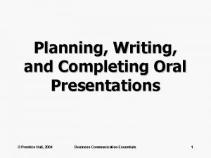 Planning Writing and Completing Oral Presentations Prentice Hall