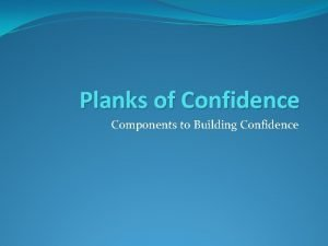Planks of Confidence Components to Building Confidence Content