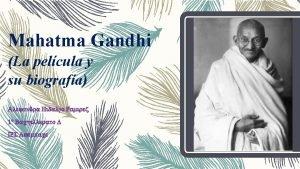 Mahatma Gandhi La pelcula y su biografa Alejandra