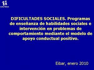DIFICULTADES SOCIALES Programas de enseanza de habilidades sociales