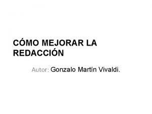 CMO MEJORAR LA REDACCIN Autor Gonzalo Martn Vivaldi