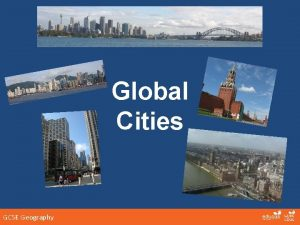 Global Cities GCSE Geography Global Cities Global cities