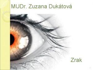 MUDr Zuzana Duktov Zrak 1 Zrak Vvoj zraku