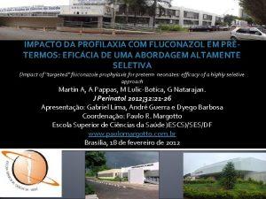 IMPACTO DA PROFILAXIA COM FLUCONAZOL EM PRTERMOS EFICCIA