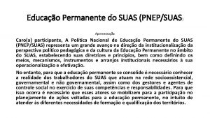 Educao Permanente do SUAS PNEPSUAS Apresentao Caroa participante