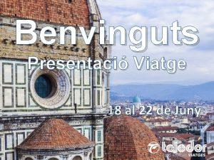 Benvinguts Presentaci Viatge 18 al 22 de Juny